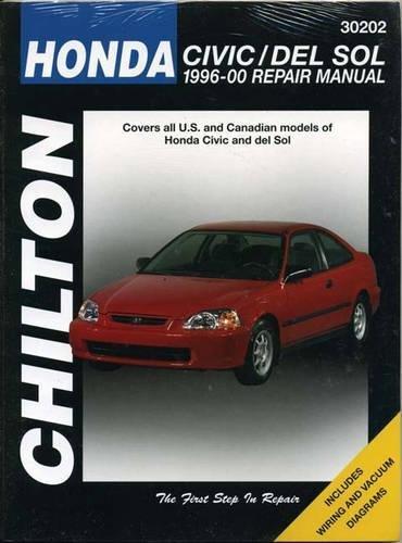 9781563924309: Chilton's Honda Civic and Del Sol 1996-00 Repair Manual: Covers All U.S. and Canadian Models of Honda Civic and Del Sol