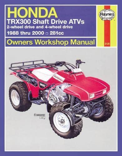 Honda TRX300 ATV Owners Workshop Manual: 1988 to 2000 (Haynes Service and Repair Manuals): ...