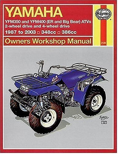 9781563925184: Haynes Yamaha Yfm350 and Yfm400 (Er and Big Bear) Atvs Owners Workshop Manual: 2-wheel Drive and 4-wheel Drive - 1987 to 2003 - 348cc - 386cc