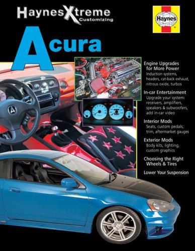9781563925306: Haynes Xtreme Customizing Acura