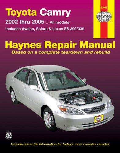 Toyota Camry,Avalon,Solara,Lexus ES300/330 Repair Manual 2002-2005 (Haynes: Haynes, John