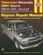 Chevrolet Silverado GMC Sierra: 1999 thru 2005 2WD and 4WD (Haynes Repair Manual): Kibler, Jeff