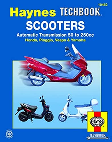 Scooters, Service and Repair Manual: Automatic Transmission 50 to 250cc; Honda, Piaggio, Vespa &amp...
