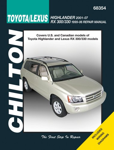 9781563929281: Toyota Highlander & Lexus Rx-330 99-07 (Chilton) (Chilton's Total Car Care Repair Manuals)
