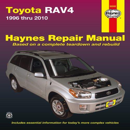 Toyota RAV4: 1996 thru 2010 (Haynes Repair Manual): Haynes Manuals, Editors of