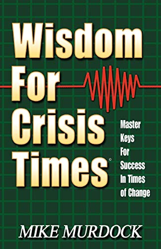Wisdom For Crisis Times (156394006X) by Mike Murdock