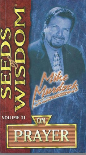 Seeds of Wisdom: On Prayer Vol. II (1563940906) by Mike Murdock