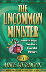 The uncommon minister: Poweful steps to a more powerful ministry (1563941058) by Mike Murdock