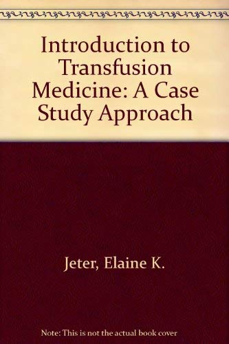 9781563950544: Introduction to Transfusion Medicine: A Case Study Approach