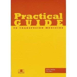 Practical Guide to Transfusion Medicine: Marian Petrides; Gary Stack