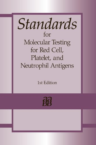 9781563952753: Standards for Molecular Testing for Red Cell, Platelet, and Neutrophil Antigens, 1st edition
