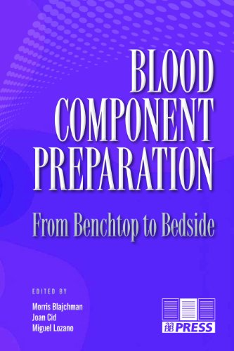 9781563953101: Blood Component Preparation: From Benchtop to Bedside