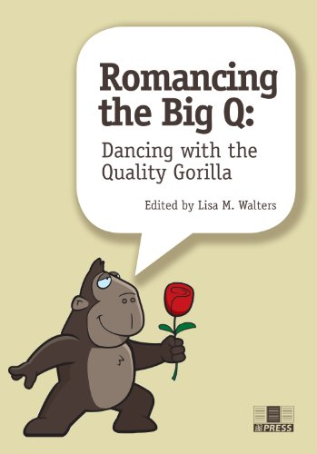 9781563958298: Romancing the Big Q: Dancing with the Quality Gorilla