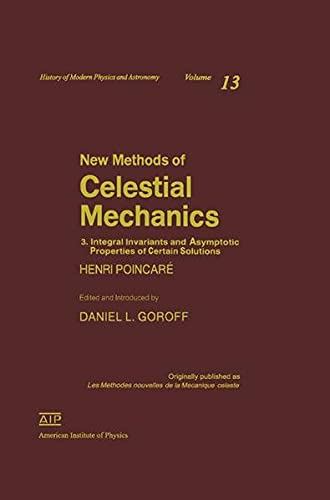 New Methods of Celestial Mechanics, Periodic and Asymptotic Solutions, Approximations By Series, &...