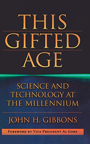 This Gifted Age (Masters of Modern Physics): Gibbons, John C.