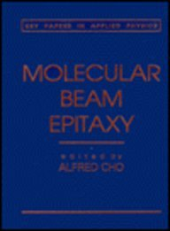 Molecular Beam Epitaxy (Key Papers in Applied: CHO, Alfred,