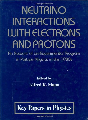 9781563962288: Neutrino Interactions with Electrons and Protons (Key Papers in Applied Physics)