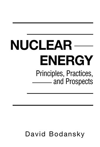 9781563962448: Nuclear Energy: Principles, Practices, and Prospects