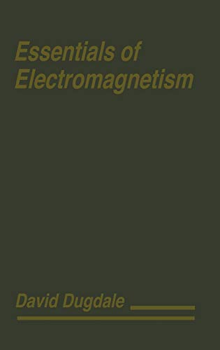 9781563962530: Essentials of Electromagnetism (MacMillan Physical Science Series)