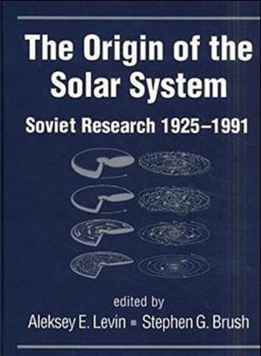 THE ORIGIN OF THE SOLAR SYSTEM Soviet Research 1925-1991