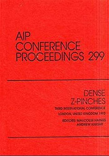 9781563962974: Dense Z-pinches: Proceedings of the Third International Conference held in London, April 1993 (AIP Conference Proceedings) (Vol 3)