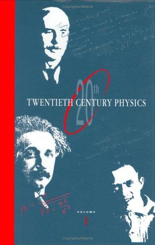 Twentieth Century Physics (3 vols)