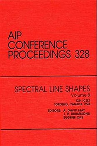 Spectral Line Shapes - Volume 8 - 12th ICSLS: Proceedings of the Conference held in Toronto, June ...