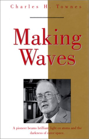 Making Waves (Masters of Modern Physics): Charles H. Townes