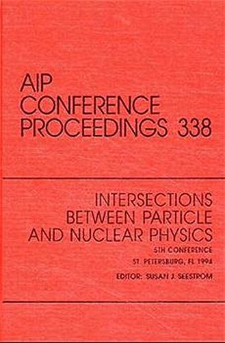 Intersections Between Particle and Nuclear Physics, Proceedings Vol. 338: Seestrom