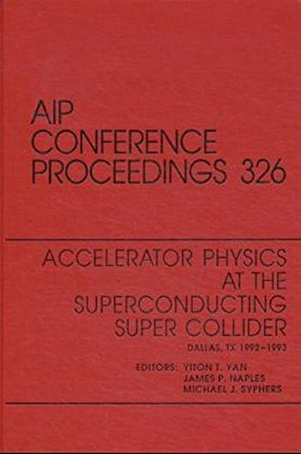 9781563963544: Accelerator Physics at the Superconducting Supercollider: Proceedings of the Conference held in Dallas, TX, 1992-1993 (AIP Conference Proceedings)