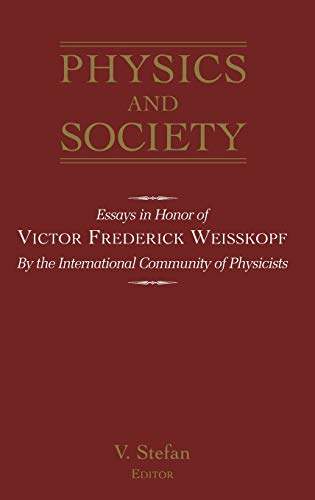 9781563963865: Physics and Society: Essays in Honor of Victor Frederick Weiseskopf by the International Community of Physicists