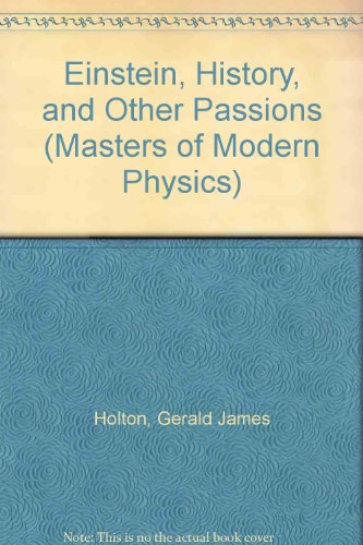 9781563964176: Einstein, History, and Other Passions (Masters of Modern Physics)