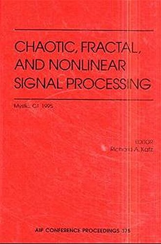 Chaotic, Fractal, and Nonlinear Signal Processing: Katz, Richard A