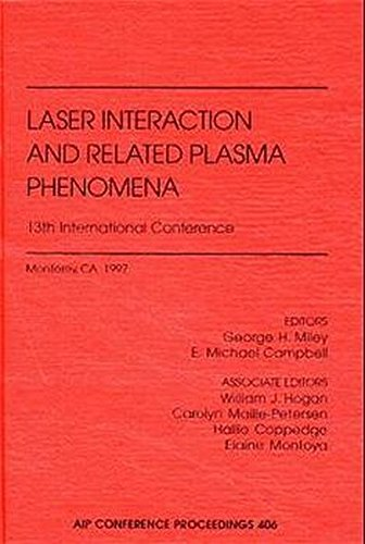 9781563966965: Laser Interaction and Related Plasma Phenomena: 13th International Conference (AIP Conference Proceedings) (v. 13)