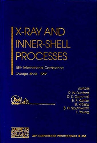 X-Ray and Inner-Shell Process: 18th International Conference,: Dunford, R.W.; Gemmell,