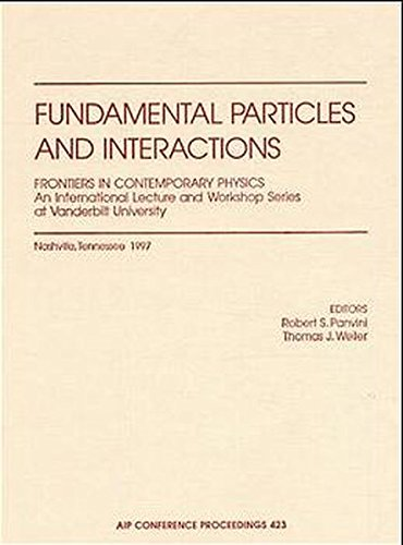Fundamental Particles and Interactions: Frontiers in Contemporary: n/a