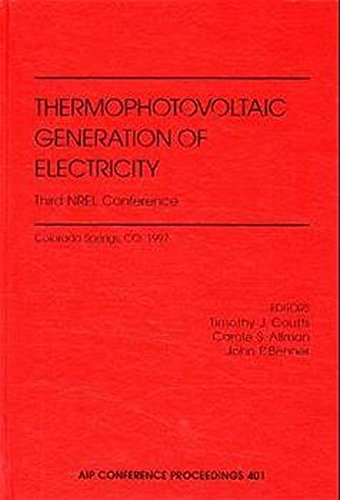 9781563967344: Thermophotovoltaic Generation of Electricity: 3rd NREL Conference (AIP Conference Proceedings)