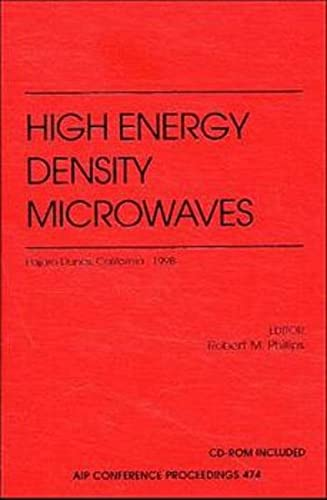 9781563967962: High Energy Density Microwaves: Pajaro Dunes, California, USA, October 5-8, 1998 (AIP Conference Proceedings / Accelerators, Beams, and Instrumentations)
