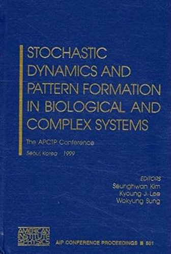 Stochastic Dynamics and Pattern Formation in Biological and Complex Systems: The APCTP Conference, ...