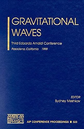 9781563969447: Gravitational Waves: Third Edoardo Amaldi Conference. Pasadena, California, 12-16 July, 1999 (AIP Conference Proceedings / Astronomy and Astrophysics)