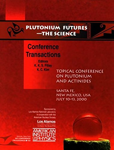 Plutonium Futures - The Science : Topical: K.K.S. Pillay, K.C.