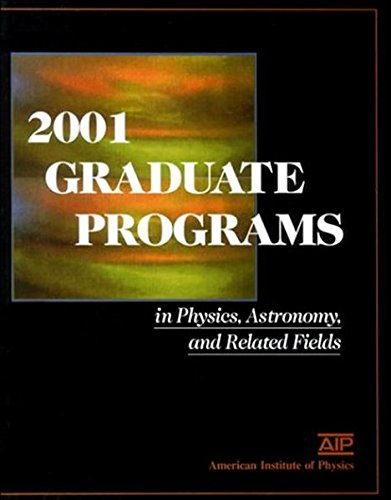 2001 Graduate Programs in Physics, Astronomy, and Related Fields