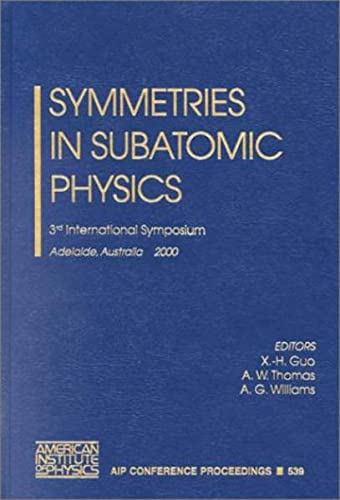 9781563969645: Symmetries in Subatomic Physics: 3rd International Symposium, Adelaide, Australia, 13-17 March 2000 (AIP Conference Proceedings / High Energy Physics)
