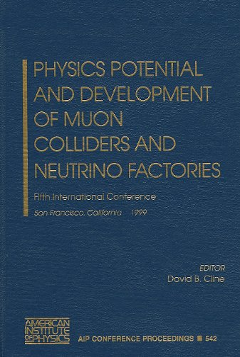 Physics Potential and Development of Muon Colliders: Cline, David B.