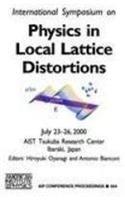 Physics in Local Lattice Distortions: Fundamentals and: Oyanagi, Hiroyuki