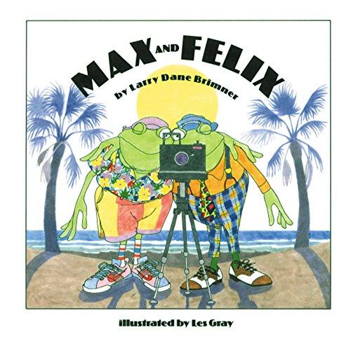 Max and Felix: Brimner, Larry Dane