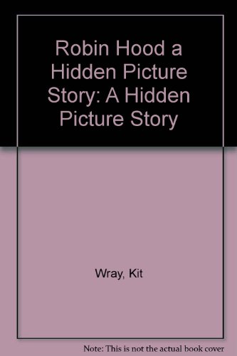Robin Hood : A Hidden Picture Story: Wray, Kit