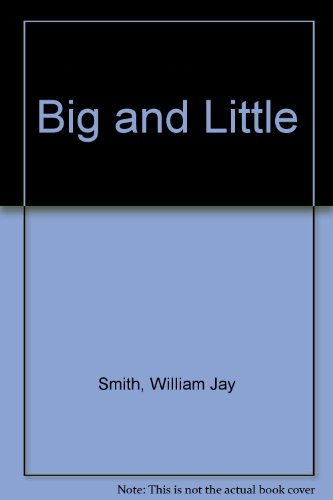 BIG AND LITTLE; Illustrated in color by Don Bolognese: SMITH, William Jay