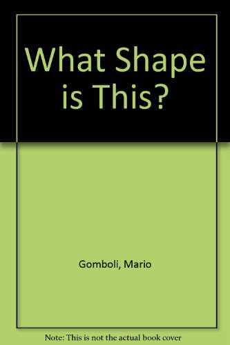 What Shape Is This?: Gomboli, Mario