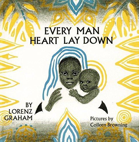 9781563971846: Every Man Heart Lay Down